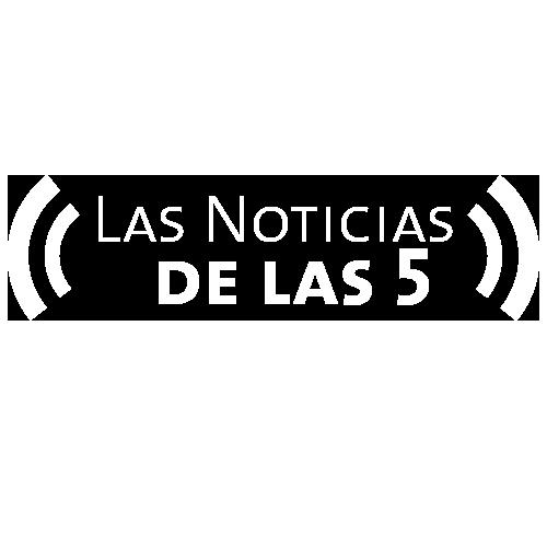 Las Noticias de las 5