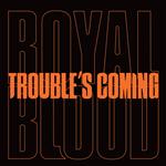 Carátula de: Trouble's coming