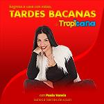 Escucha Tardes Bacanas en Tropicana Colombia