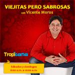 Escucha Viejitas pero sabrosas con Vicente Moros en Tropicana Colombia