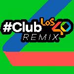 Escucha Club LOS40 Remix en