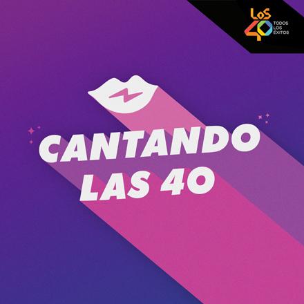 Cantando Las 40