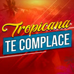 Escucha Tropiana te complace en Tropicana Colombia