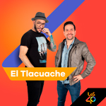Escucha El Tlacuache en LOS40 México