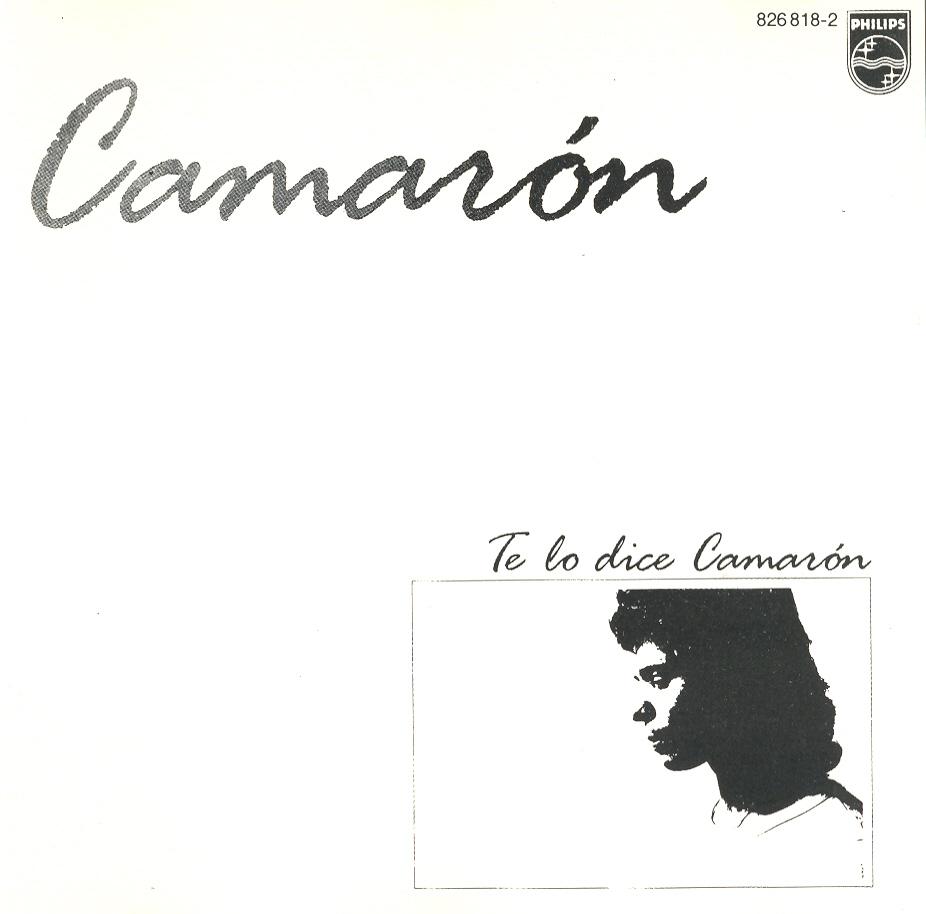 Te lo dice Camarón