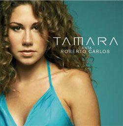 Tamara canta Roberto Carlos