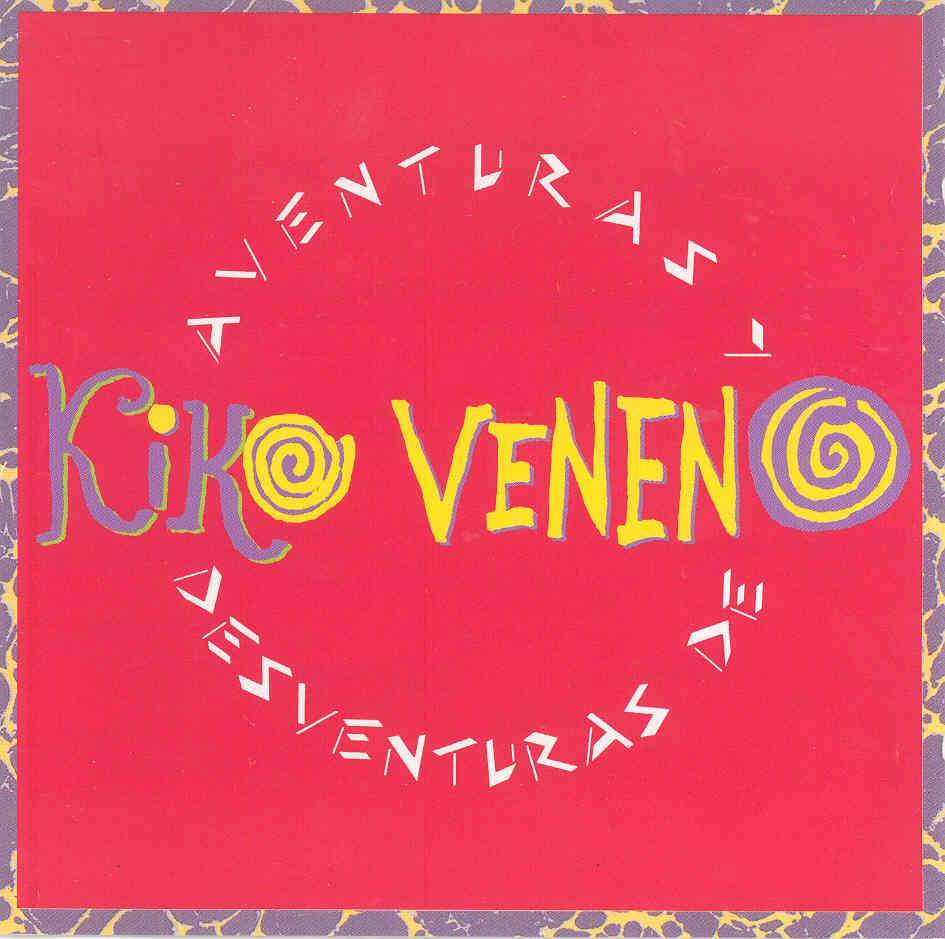 Aventuras y desventuras de Kiko Veneno