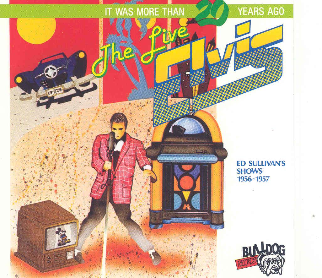 The live Elvis: Ed Sullivan's shows (1956-1957)