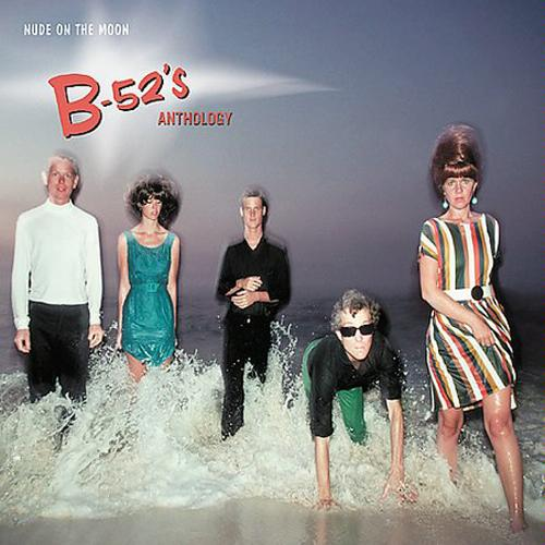Nude on the Moon: The B-52's Anthology