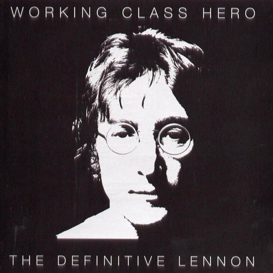 Working class hero: The definitive John Lennon