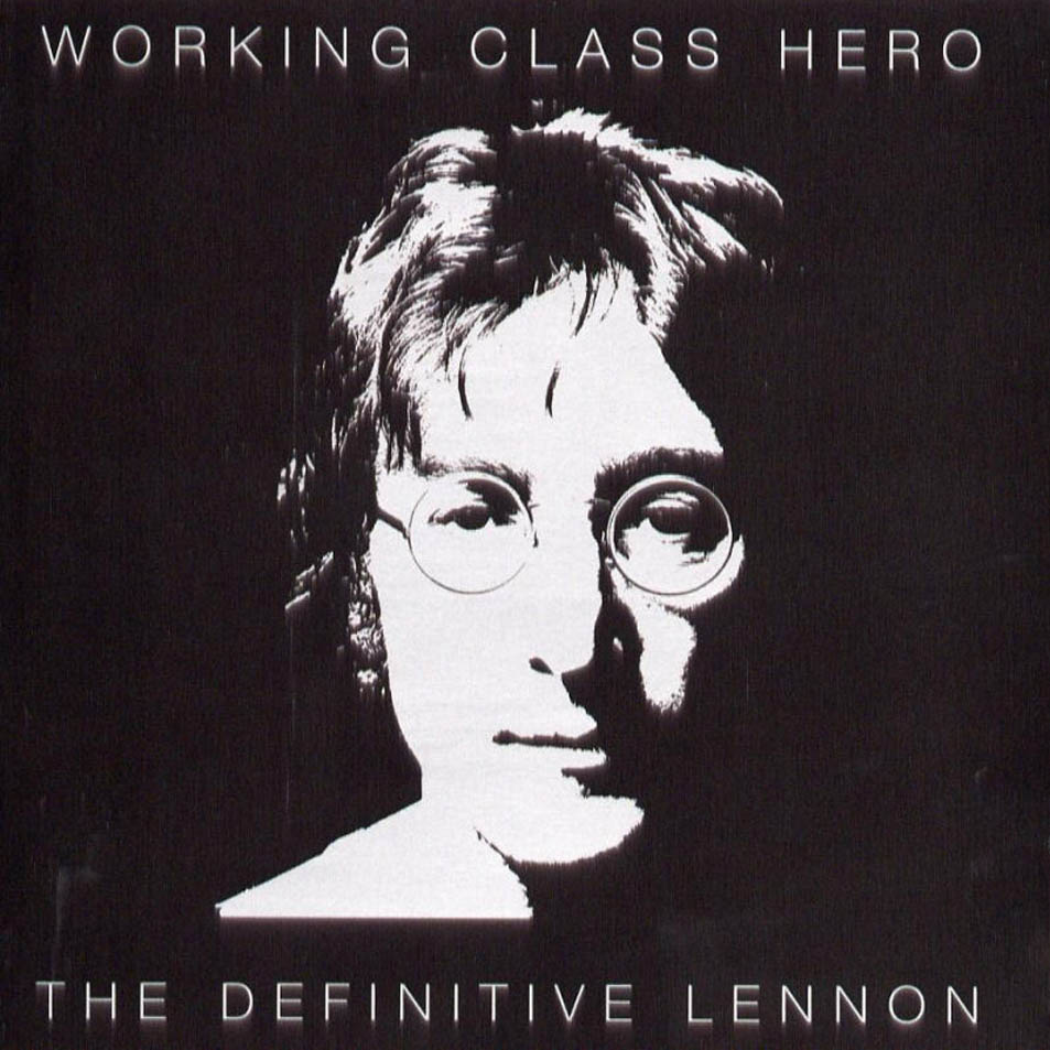 Working class hero: The definitive John Lennon