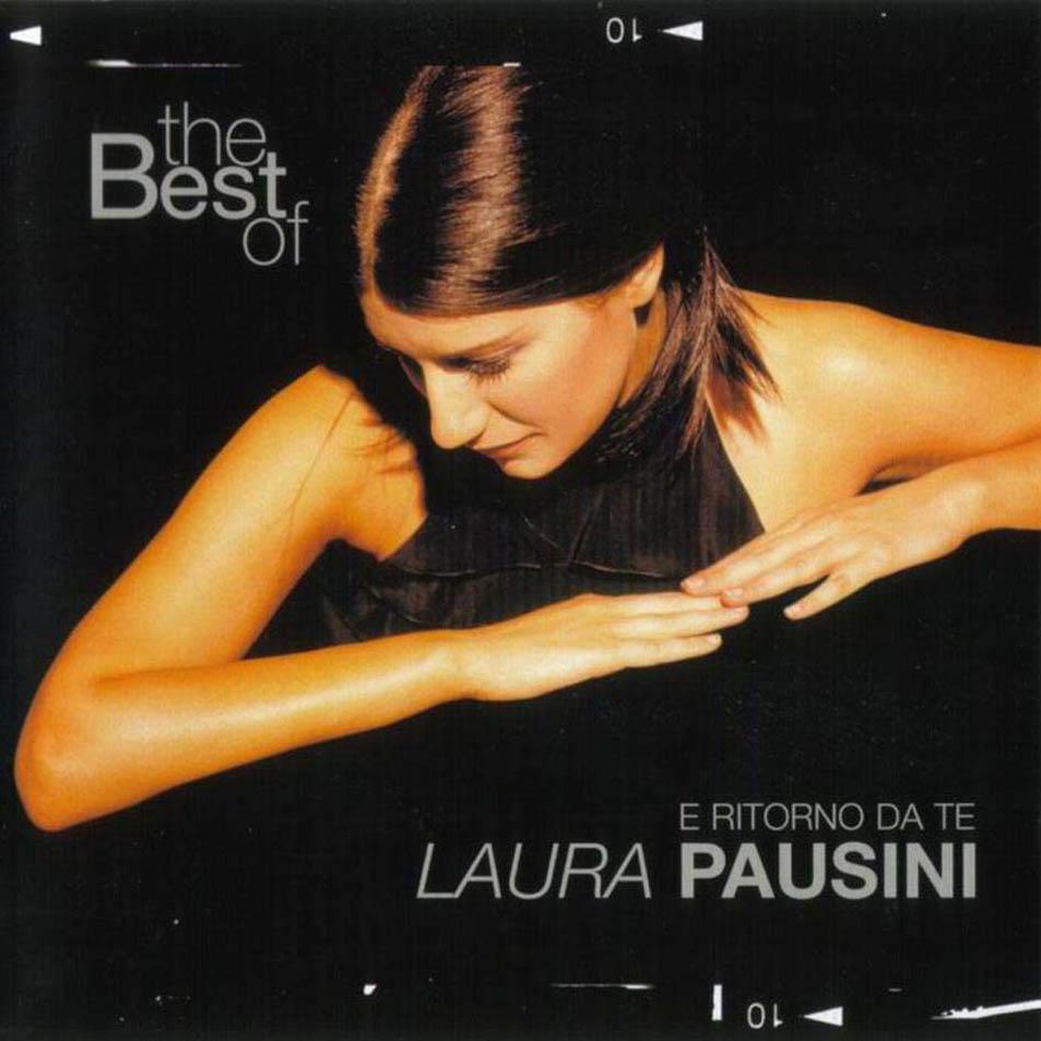 The best of Laura Pausini. E ritorno da te