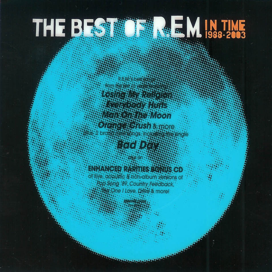 In time: The best of R.E.M. 1988-2003 / Rarities and B-sides (Deluxe edition)