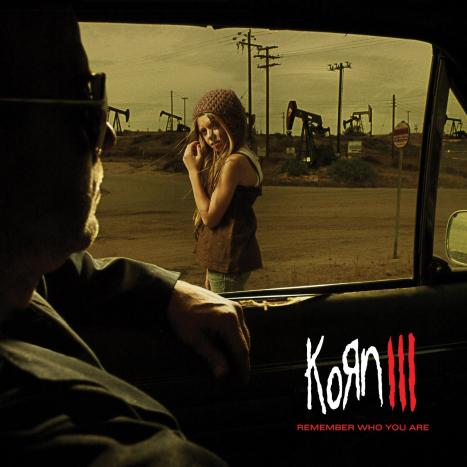 Korn lll - Remember who you are