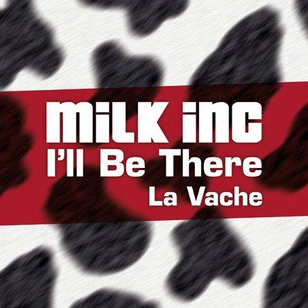 I'll be there (La Vache)