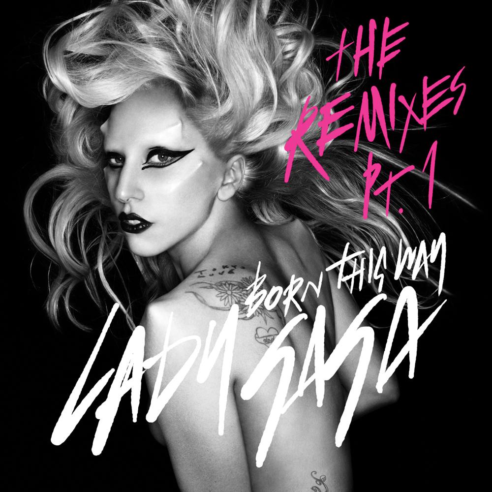 Born this way (Remixes Pt. 1)