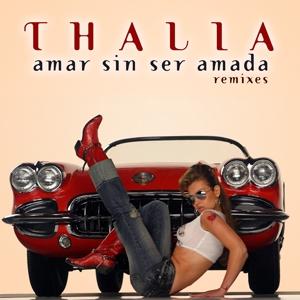 Amar sin ser amada (Remixes)