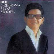 Roy Orbison's many moods