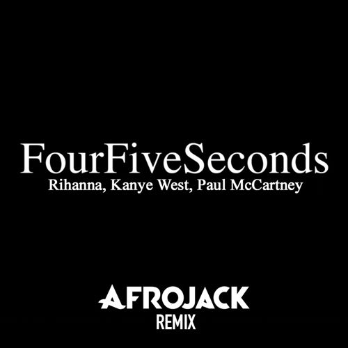 Fourfiveseconds (Afrojack remix)