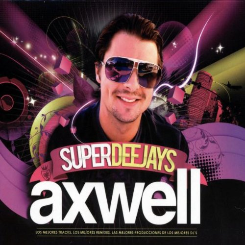Superdeejays: Axwell
