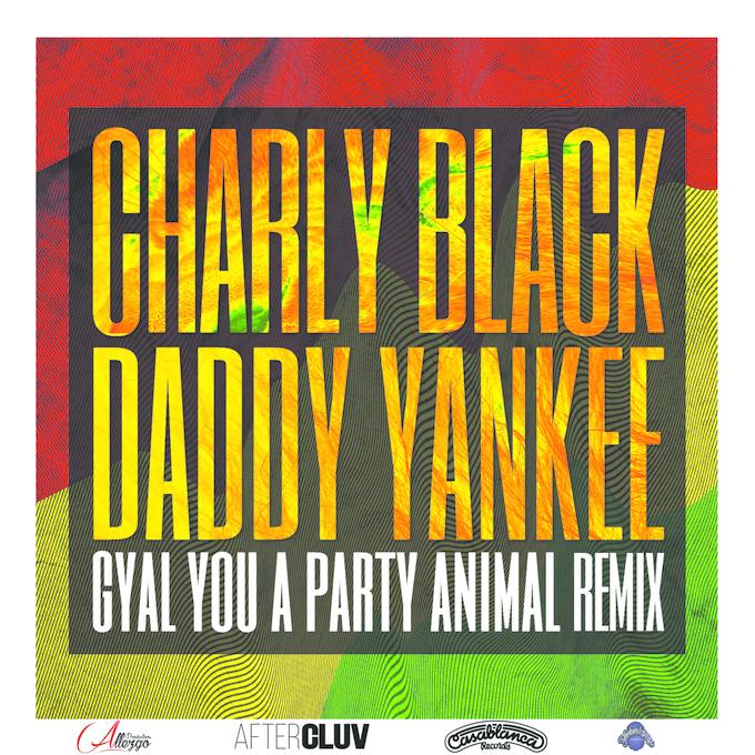 Gyal you a party animal (Remixes)