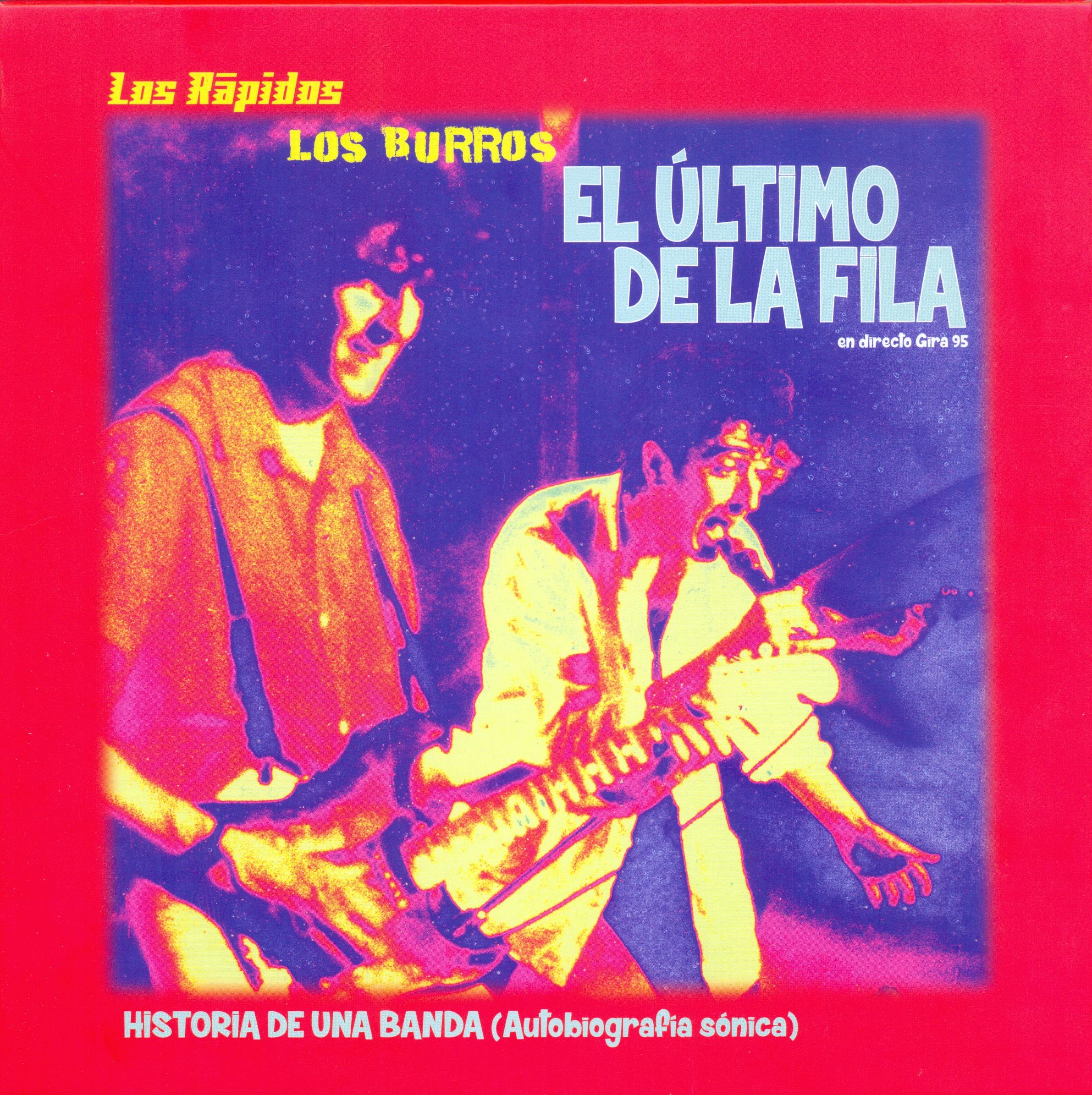 El Último de la Fila, Los Burros & Los Rápidos... Historia de una banda (Autobiografía sónica)