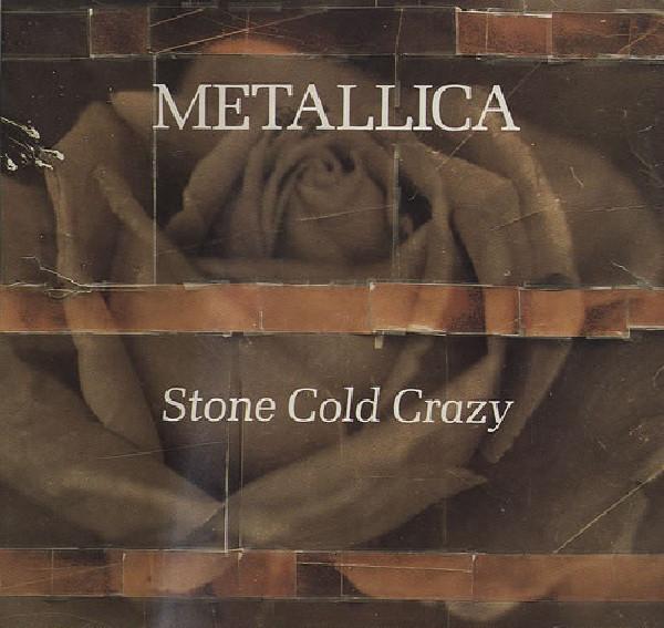 Stone cold crazy