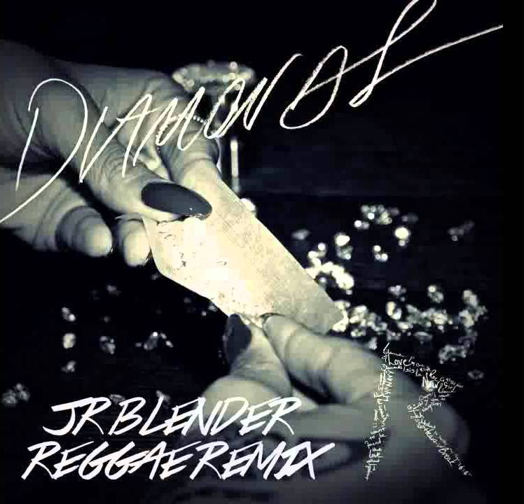 Diamonds (Jr Blender reggae mix)