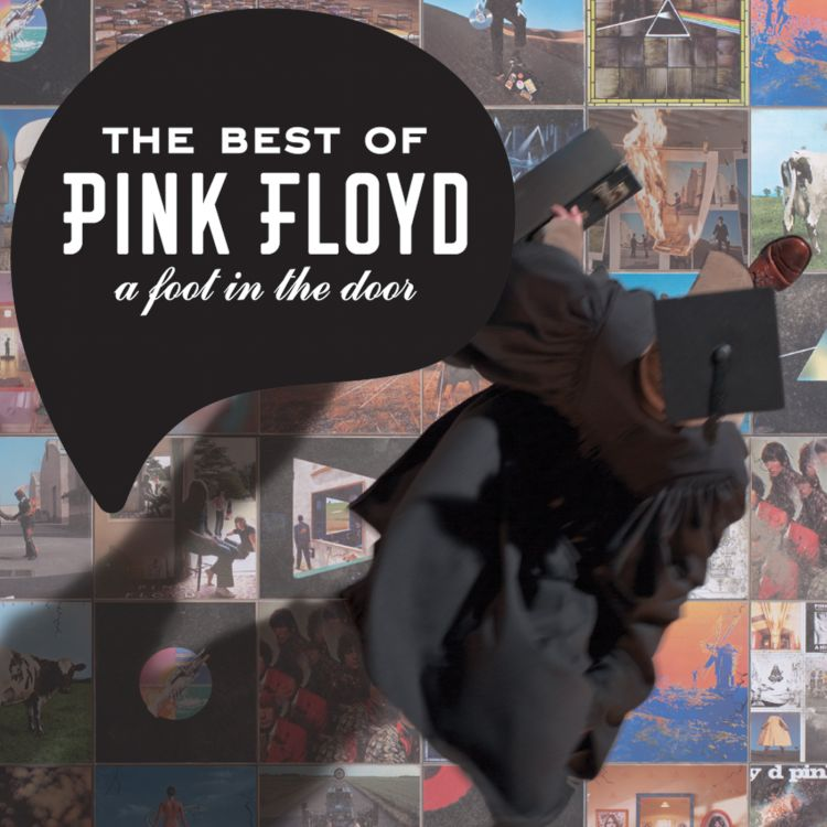 The best of Pink Floyd: A foot in the door