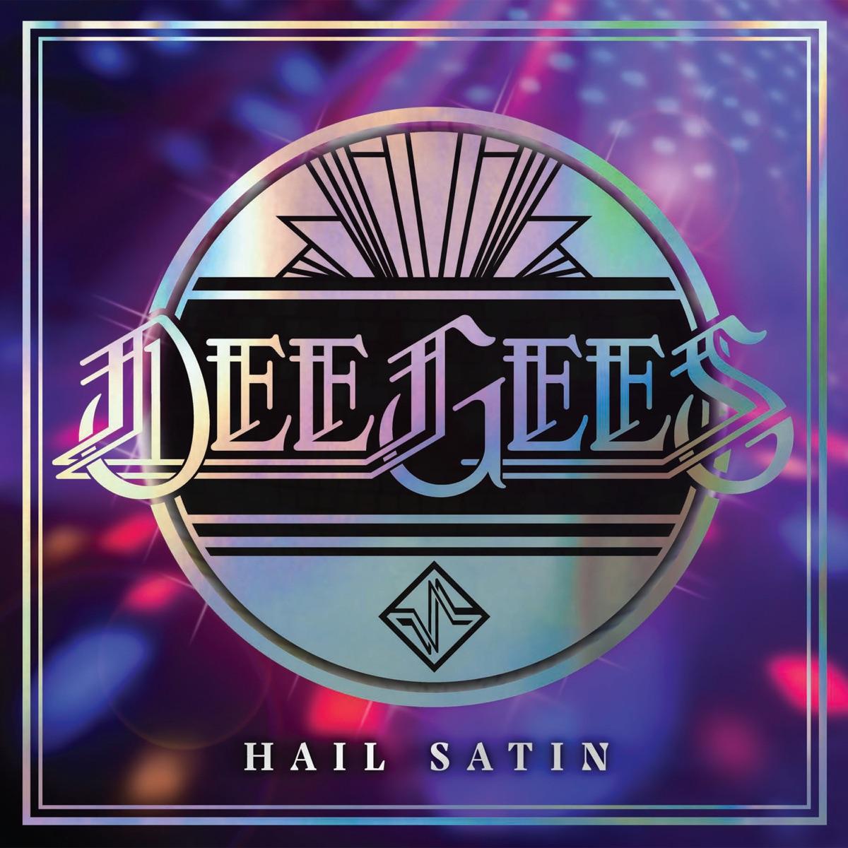 Hail Satin (Dee Gees)
